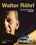 Walter Röhrl - Aufschrieb Evo 2 - Reinhard Klein, Walter Röhrl, Wilfried Müller