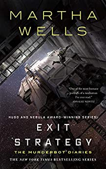 Exit Strategy: The Murderbot Diaries by [Wells, Martha]