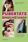 Pubertäts-Sprechstunde: Jugendliche verstehen | Praxiserprobte Hilfen | Pubertät als Chance