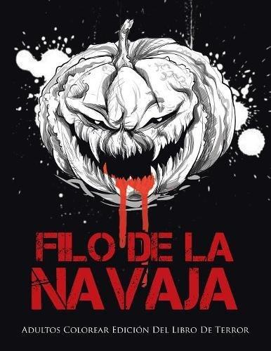 Filo De La Navaja: Adultos Colorear Edición Del Libro De Terror por Coloring Bandit