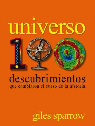 Universo. 100 descubrimientos que cambiaron el curso de la historia por Giles Sparrow
