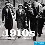 1910s, The (C20th Britain in Pictures) (Twentieth Century in Pictures)