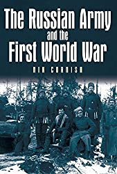 Russian Army and the First World War by Nik Cornish (2006-11-01)