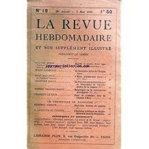 REVUE HEBDOMADAIRE (LA) [No 19] du 07/05/1921 - ARTICLES DE BERRY - LAMBELIN - BOYLESVE - ZANTA - VALLERY-RADOT - LE CENTENAIRE DE NAPOLEON 1ER PAR MANGIN ET CHESNIER DU CHESNE - LES CHRONIQUES ET DOCUMENTS