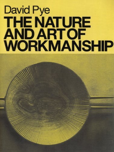 The Nature and Art of Workmanship by Pye, David (2007) Paperback