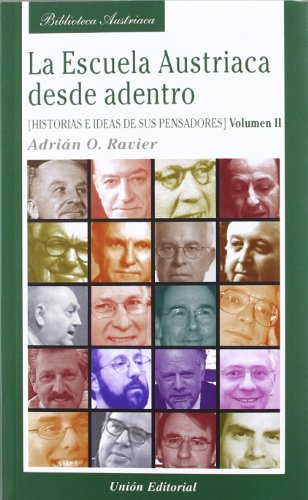 La Escuela Austriaca desde adentro. Volumen 2.: Historia e ideas de sus pensadores (Biblioteca Austriaca) por y otros
