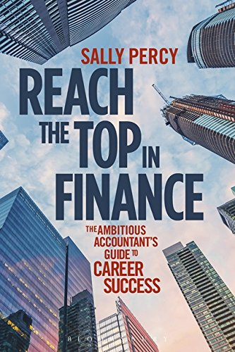 Reach the Top in Finance: The Ambitious Accountant\'s Guide to Career Success