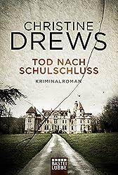 Tod nach Schulschluss: Kriminalroman