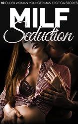 MILF Seduction: 10 Older Woman Younger Man Erotica Stories (English Edition)