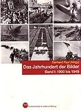 DAS JAHRHUNDERT DER BILDER bpb-Sonderausgabe, Band I: 1900 - 1949