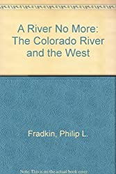 A River No More by Philip L. Fradkin (1981-05-12)