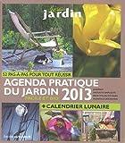 Agenda 2013 du jardin by Philippe Bonduel;Sandra Lefrançois;Collectif(2012-08-24)