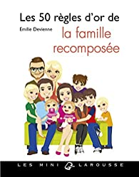 Les 50 règles d'or de la famille recomposée par Émilie Devienne