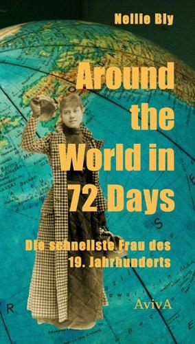 Buchseite und Rezensionen zu 'Around the World in 72 Days: Die schnellste Frau des 19. Jahrhunderts' von Nellie Bly