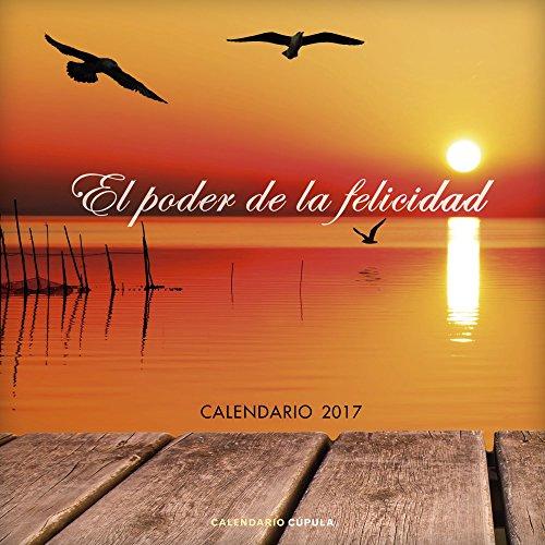 Calendario El Poder De La Felicidad 2017 (Calendarios y agendas)