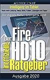 Fire HD 10 - Tablet - der inoffizielle Ratgeber: Noch mehr Leistung: Alexa, Skills, Fakten, Lösungen und Tipps - Intelligenz im Tablet!