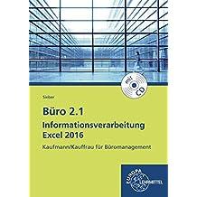 Büro 2.1 Informationsverarbeitung Excel 2016: Kaufmann/Kauffrau für Büromanagement