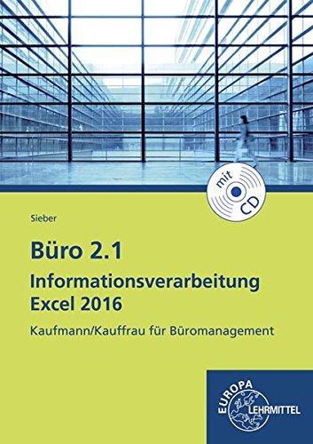 Büro 2.1 - Informationsverarbeitung Excel 2016: Kaufmann/Kauffrau für Büromanagement