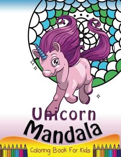Unicorn Mandala Coloring Book for Kids: Simple Patterns to Color for Beginner or Kids,Girls and Boys (Easy and Simple for Relaxation) (Color Zen Kids)
