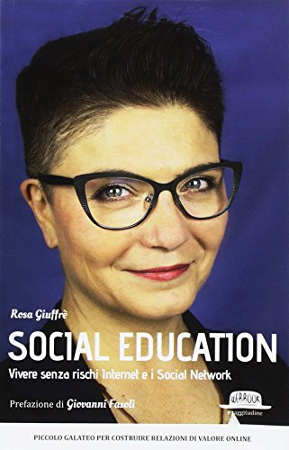 Social education. Vivere senza rischi internet e i social network