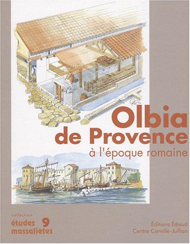 Olbia de Provence (Hyères, Var) à l'époque romaine : Ier siècle av. J.C - VIIe siècle ap. J.C.