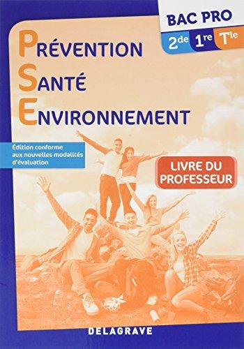 Prvention Sant Environnement Bac Pro 2de 1re Tle : Livre professeur