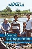 Cronache dal nuovo mondo. Paraguay, la missione di padre Aldo Trento