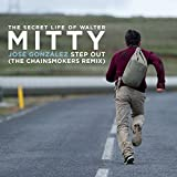 Step Out (From The Secret Life Of Walter Mitty (The Chainsmokers Remix))