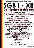 SGB I-XII - Sozialgesetzbuch (SGB) - Allg. Teil, Grunds., Arbeitsförderung, Gem. Vorschriften, Kranken-, Renten-, Unfallvers., Kinder-/Jugendhilfe, PflegeVers., Sozialhilfe - Stand: 15. Mai 2015