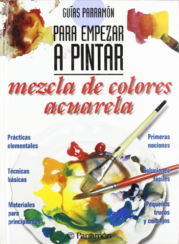 Guías Parramón para empezar a pintar mezcla de colores acuarela