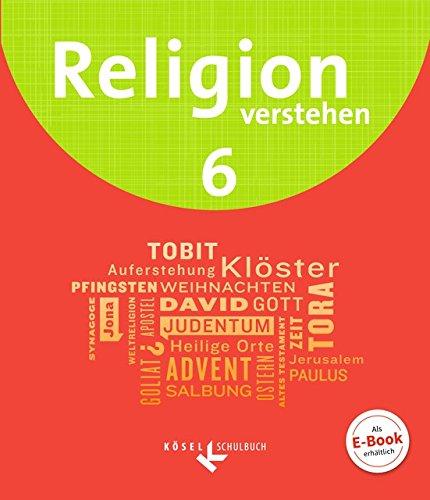 Religion verstehen: 6. Schuljahr - Schülerbuch
