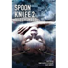 Spoon Knife 2: Test Chamber (The Spoon Knife Anthology)