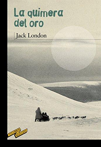 La quimera del oro (Clásicos - Tus Libros-Selección nº 80) por Jack London