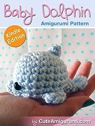 Baby Dolphin Amigurumi Pattern (Crochet Pattern Books) (English Edition)