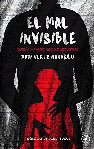 El mal invisible: Quizá hay algo que no recuerdas