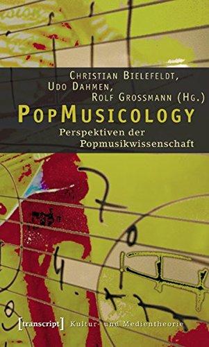 PopMusicology: Perspektiven der Popmusikwissenschaft (Kultur- und Medientheorie)