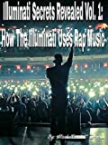 #5: Illuminati Secrets Revealed Vol. 1: How The Illuminati Uses Rap Music
