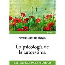 La psicología de la autoestima (Biblioteca Nathaniel Brand)