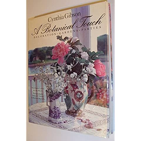 A Botanical Touch: Decoration, Gardens, Parties by Gibson, Cynthia, Carlton, Susan, Myers, Coco (1993)