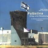 Palästina. Alltagsleben unter Besatzung -