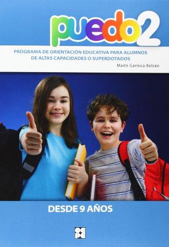 Puedo 2 - Desde 9 Años - Programa De Orientacion Educativa Para Alumnos De Altas Capacidades O Superdotados (Fichas Infantil Y Primaria) - 9788478699681 por Maite Garnica Betran