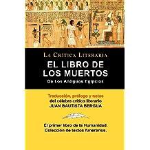 El Libro De Los Muertos De Los Antiguos Egipcios (Spanish Edition) by Juan Bautista Bergua (2010-04-29)