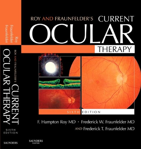 Roy and Fraunfelder's Current Ocular Therapy E-Book (Current Therapy)