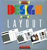 Basic Design and Layout: Principles and Techniques of Graphics and Design Demonstrated in Step by Step Projects (Graphic Designer's Library) by Alan Swann (10-Sep-1987) Hardcover