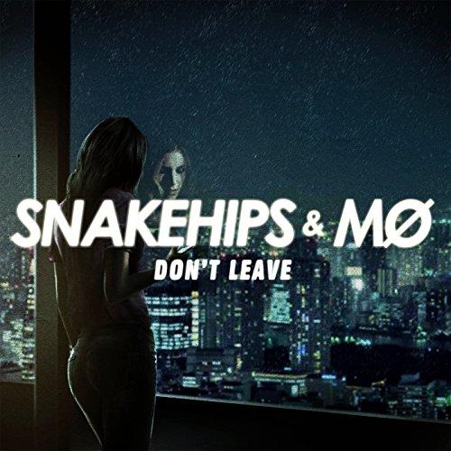 Don't Leave [Explicit]