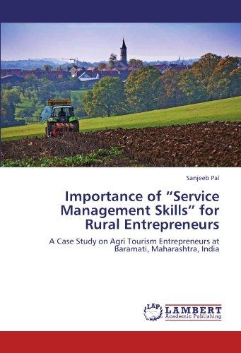 "Importance of ""Service Management Skills"" for Rural Entrepreneurs: A Case Study on Agri Tourism Entrepreneurs at Baramati, Maharashtra, India"