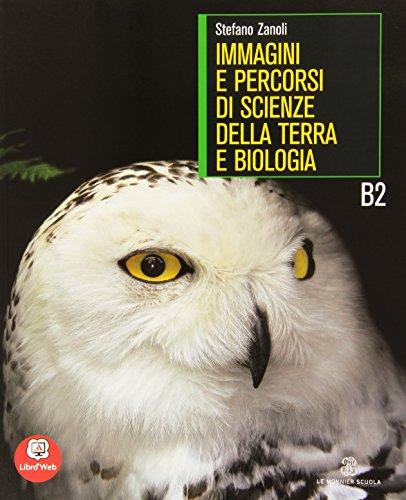 Immagini e percorsi di biologia. Vol. B2. Con espansione online. Per le Scuole superiori