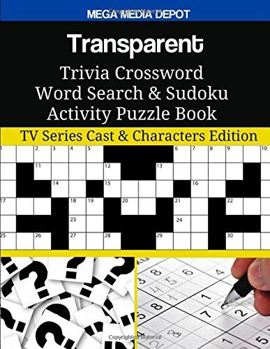 Transparent Trivia Crossword Word Search & Sudoku Activity Puzzle Book: TV Series Cast & Characters Edition (Transparente Cast)