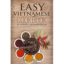 Easy Vietnamese Cookbook: 50 Authentic Vietnamese Recipes (Vietnamese Recipes, Vietnamese Cookbook, Vietnamese Cooking, Easy Vietnamese Cookbook, Easy ... Vietnamese Food Book 1) (English Edition)