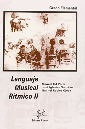 Lenguaje musical rítmico II, grado elemental por Manuel Gil Perez